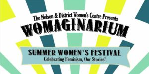 Womaginarium Summer Women's Festival @ Harrop Hall | Nelson | British Columbia | Canada